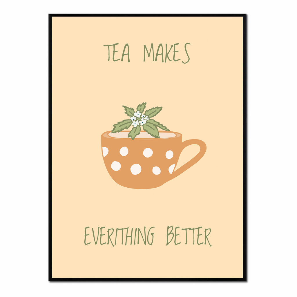 Tea Makes Everything Better