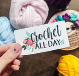 Crochet All Day Vinyl Sticker