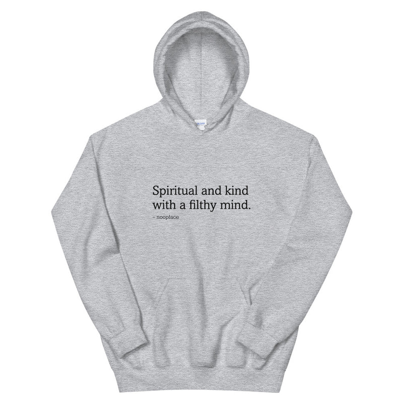 Spiritual and Kind With a Filthy Mind Hoodie