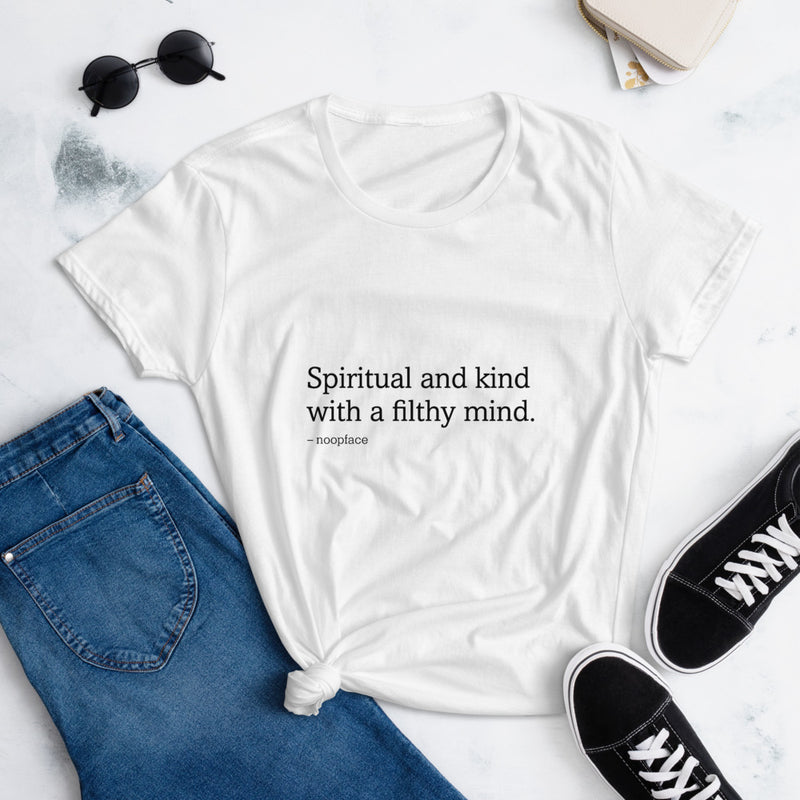 Spiritual and Kind With a Filthy Mind Women's Tee