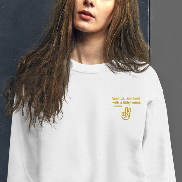 Spiritual and Kind with a Filthy Mind Unisex Sweatshirt
