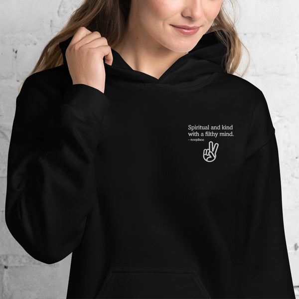 Spiritual and Kind with a Filthy Mind Unisex Hoodie