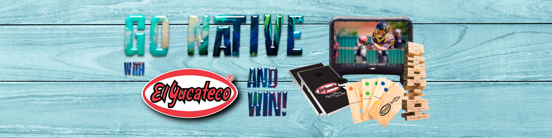 Go Native Sweepstakes by El Yucateco Hot Sauce with prize packs including backyard theatre, giant jenga sets, giant dominos, and cornhole sets