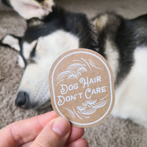 Dog Hair, Don't Care Sticker – Kraft Paper