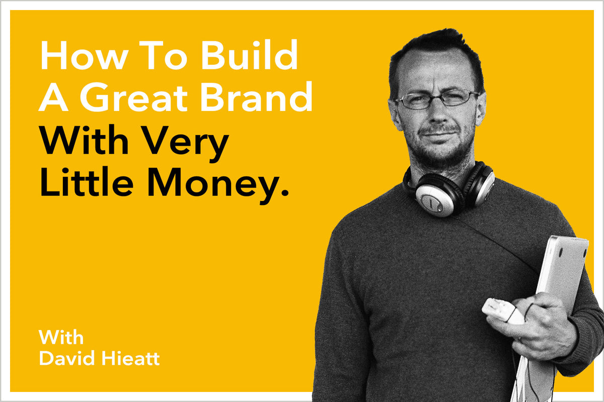 How To Build A Great Brand With Very Little Money