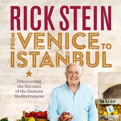 Rick Stein: From Venice to Istanbul (Signed copy)