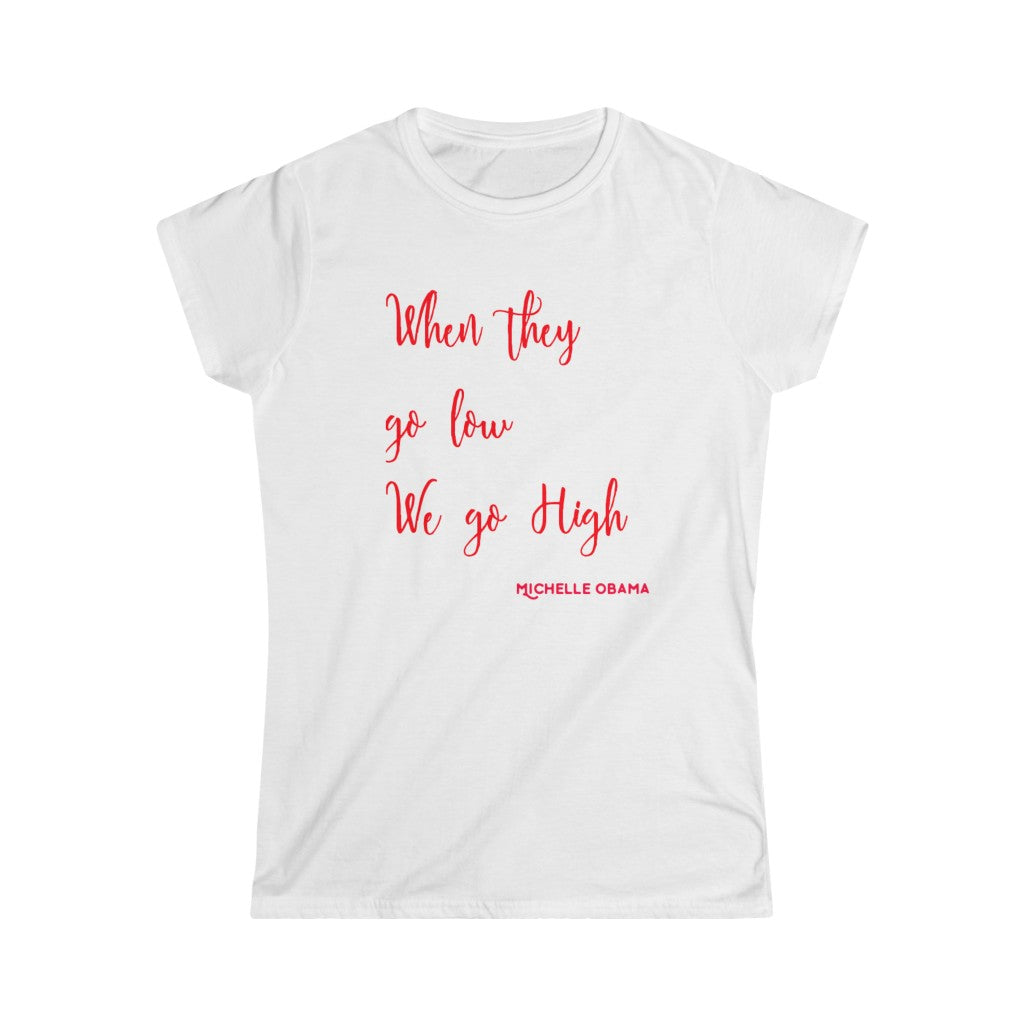 """Michelle Obama Said"" Women's Softstyle Tee"