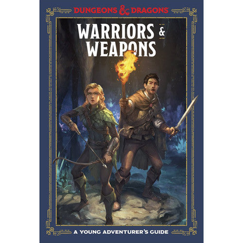 D&D: A Young Adventurer's Guide - Warriors and Weapons