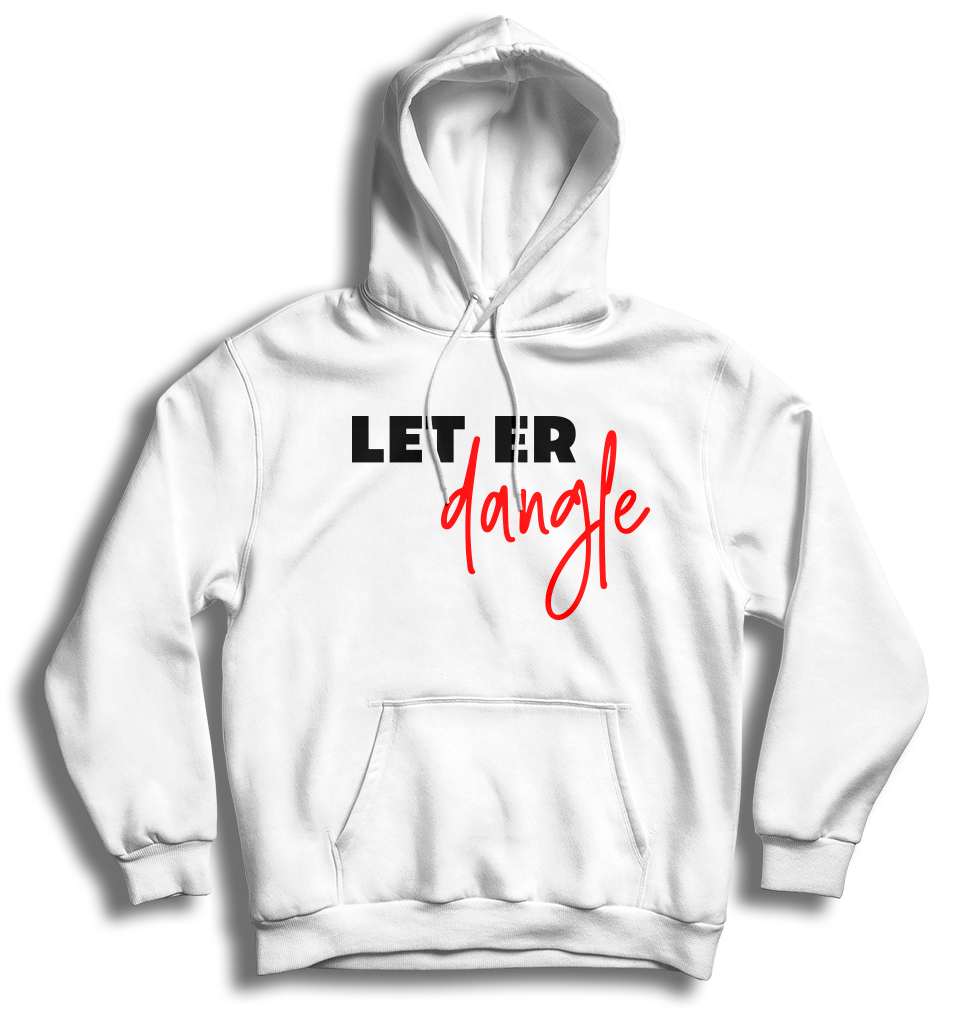 Hoodie - Let Er Dangle