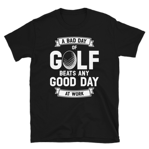 Vick Golf A Bad Day Of Golf Beats Any Good Day At Work Golf T-Shirt - vickgolf.com