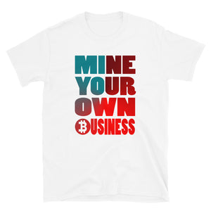 Mine Your Own Business T-Shirt | Crypto | Investors | Entrepreneurs | Vick Golf - vickgolf.com