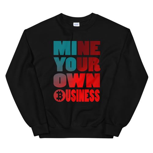 Mine Your Own Business Sweatshirt | Crypto | Investors | Entrepreneurs | Vick Golf - vickgolf.com