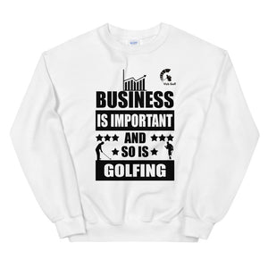 Business is Important and so is Golfing | CEO Golfer | Pullover Sweatshirt | Motivation | Business Golf Gift | Vick Golf - vickgolf.com