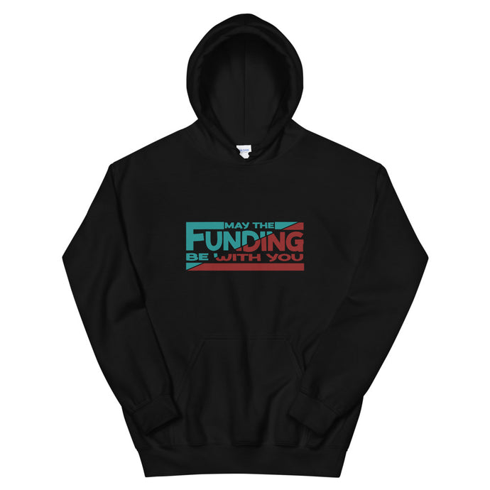 May The Funding Be With You Hoodie | Crypto | Investors | Entrepreneurs | Vick Golf - vickgolf.com