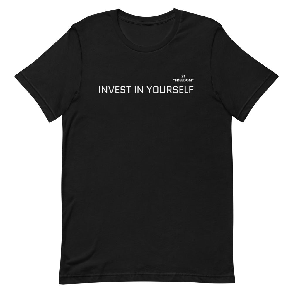 INVEST IN YOURSELF - T-Shirt