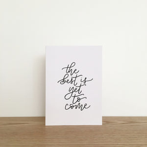 'The best is yet to come' Blank Card