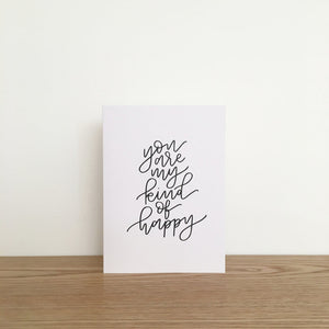 'You are my kind of happy' Blank Card