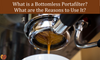 What is a Bottomless Portafilter? What are the Reasons to Use It?