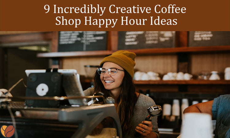 9 Incredibly Creative Coffee Shop Happy Hour Ideas