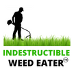 Indestructible Weed Eater