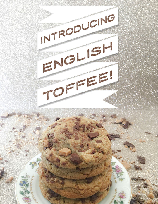 Introducing English Toffee Cookies!