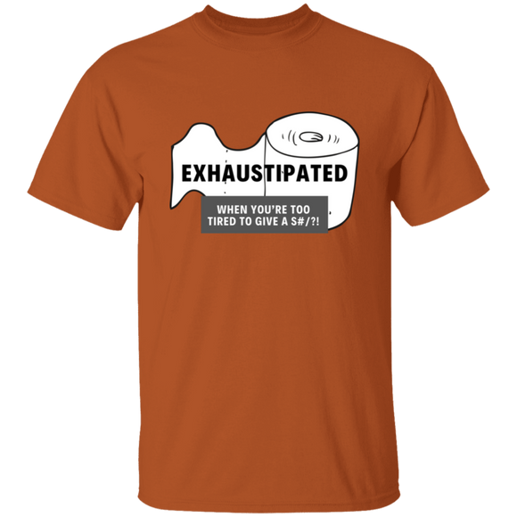 EXHAUSTIPATED T-Shirt