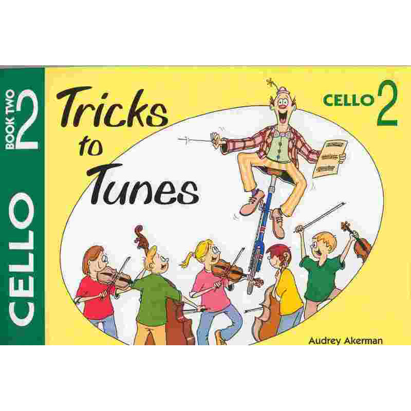 Tricks To Tunes Cello, Book 2