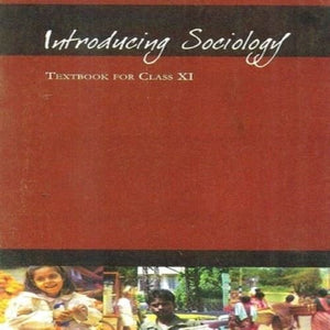 Introducing Sociology Textbook for Class - 11