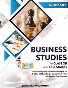 Business Studies with Case Studies for Class 12 (Sandeep Garg)