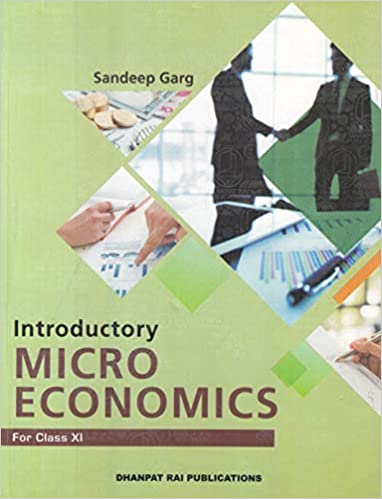 Introductory Microeconomics for Class 11 (Examination 2020-2021) (Sandeep Garg)