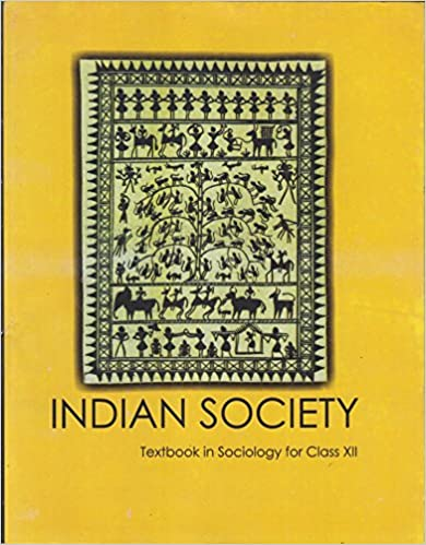 Indian Society Textbook in Sociology for Class - 12