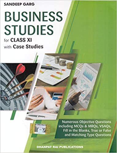 Business Studies with Case Studies for Class 11 (Examination 2020-2021)