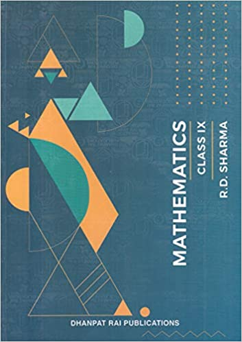 Mathematics for Class 9 by RD Sharma (Examination 2020-2021)