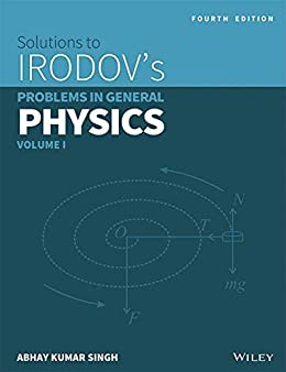 Wiley's Solutions to Irodov's Problems in General Physics Vol 1
