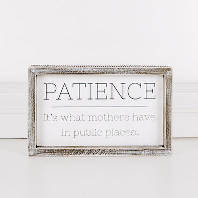Patience is what mothers have in public places wooden sign, handmade