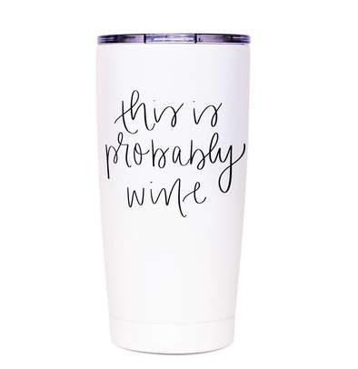 This Is Probably Wine Travel Mug, Funny Travel Mugs