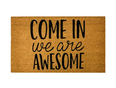 Come In We Are Awesome Door Mat, Funny Welcome Mats, Quote Welcome Mat