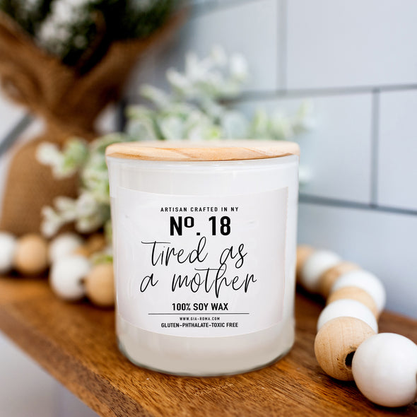 No. 18 Tired as a Mother | 11oz