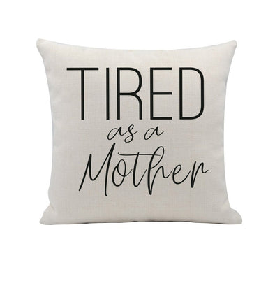 Tired as a mother, funny throw pillow