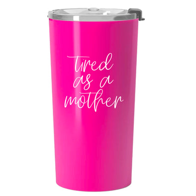 Tired as a mother Pink travel Mug