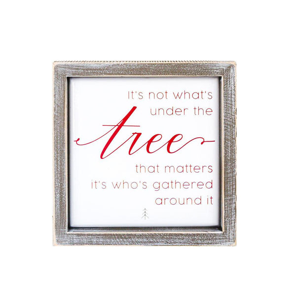 It's not what's under the tree that matters it's who's gathered around it