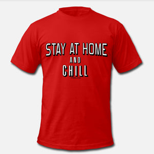 Stay at Home and Chill Unisex T-shirt