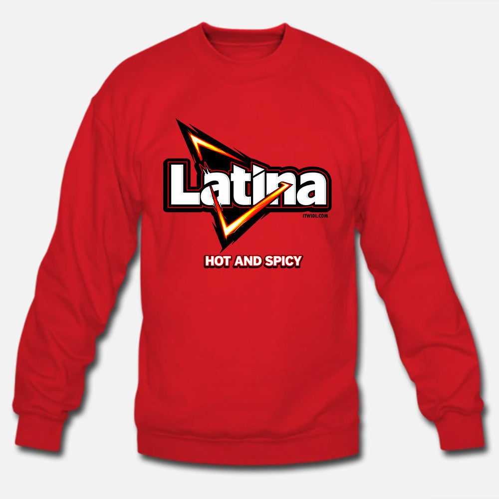Latina... Hot & Spicy Unisex Sweatshirt