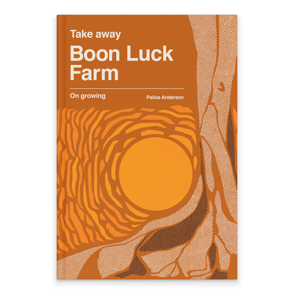 Rectangular Book Cover with Orange Background. Top of cover, the text is in white and reads: Take away. Boon Luck Farm. On growing. Palisa Anderson. Below is an absract graphic, in shades of orange, yellow and brown with the roots of a tree trunk and a yellow sun behind it.