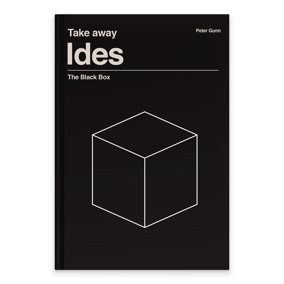 Rectangular Book Cover. Black background. Text and graphics in white. Text details include: Book Series: Take away Author: Peter Gunn Title: Ides Tagline: The Black Box. Graphic below is a simple graphic of a cube or box. We can see three 'sides' to the box.