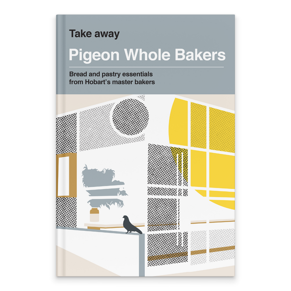 Rectangular Book Cover. Top text in white with light grey background. Text reads: Take away, Pigeon Whole Bakers, Bread and pastry essentials from Hobart's master bakers. Below is a graphic of the corner of a shop front. It is abstract, with outlines of the closed door and the windows in white. There is half a large yellow circle behind the windows on the right. on the left, on the window sill, there is a grey pigeon. Inside we can see a feathery grey plant outlined in a brown vase.