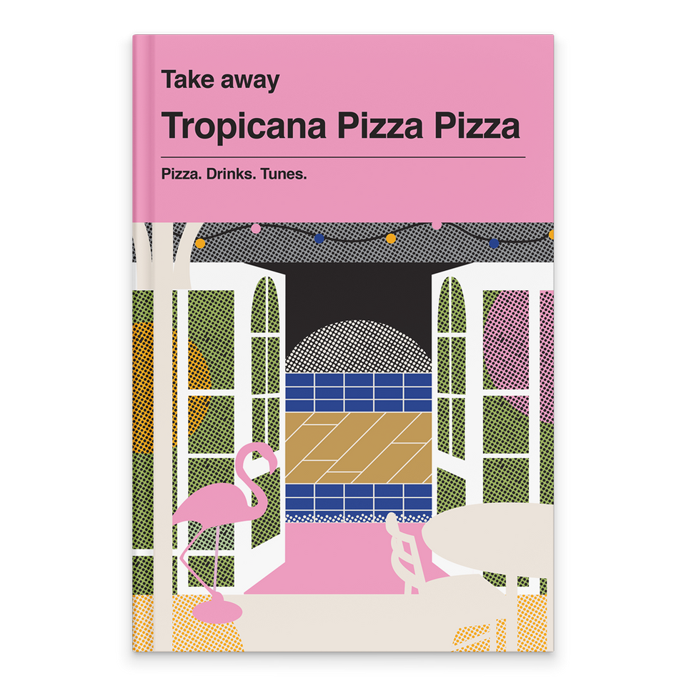 Rectangular Book Cover. Background in pink. Text at the top is in black and reads: Take away. Tropicana Pizza Pizza. Pizza Drinks Tunes. Below is an illustration of the Woy Woy pizza's restuarant. There are white glass walls and double doors, leading to a blue and brown tiled area. On the bottom right corner is a grey circular table with a chair. To the left is a pink flamingo ornament. At the top of the graphic, just below the text, is a string of festive lights with yellow blue and pink bulbs.