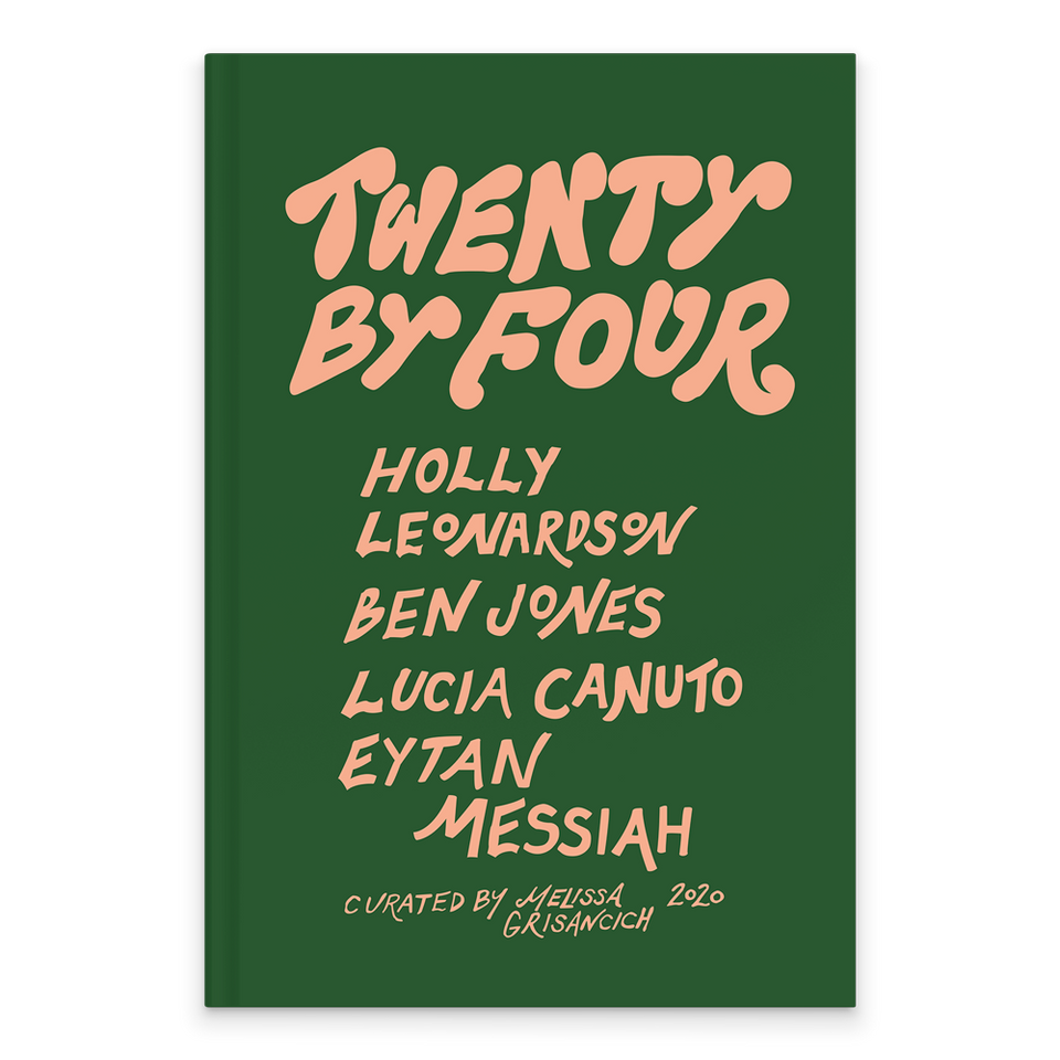 Rectangular Book Cover with bottle green backgroud. The text is in peach with a 60s font style. It reads: Twenty By Four. Holly Leonardson, Ben Jones. Lucia Canuto. Eytan Messiah. Curated by Melissa Grisancich 2020