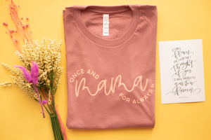 Mama For Always | Adult Shirt