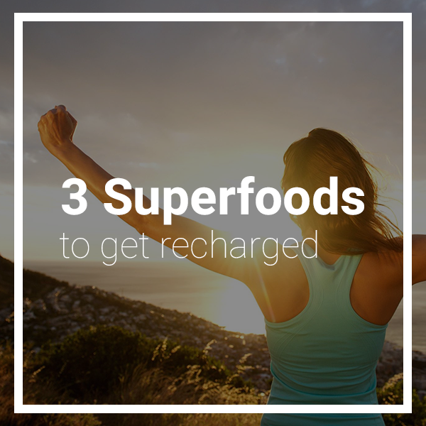 3 Superfoods to get recharged